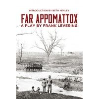 far-appomattox-a-play